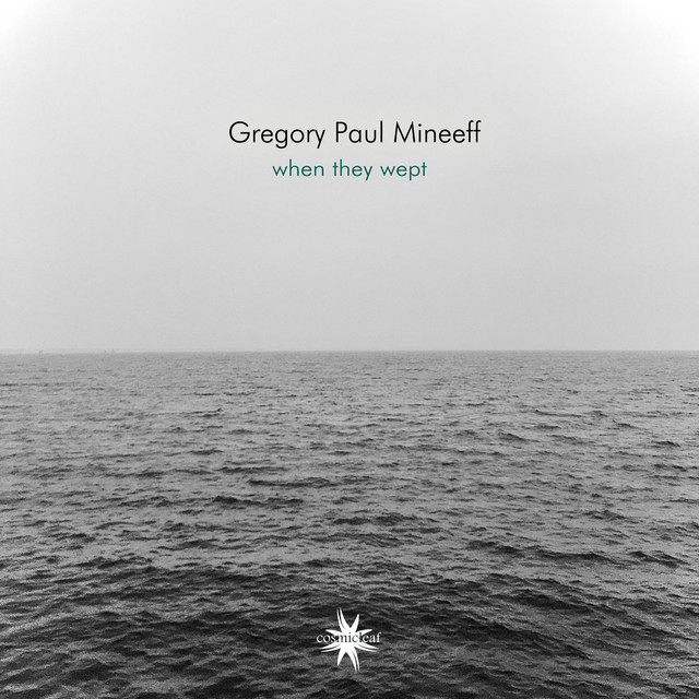 Gregory Paul Mineeff – When They Wept (Spotify)
