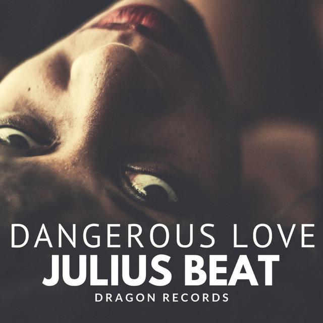 Julius Beat – Dangerous Love (Spotify)