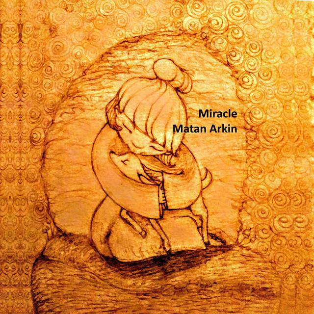 Matan Arkin – Miracle (Spotify)