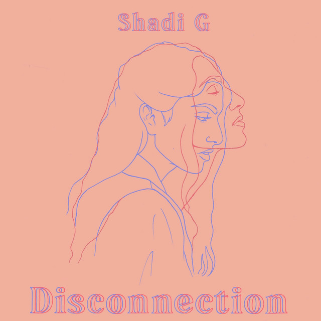 Shadi G – Disconnection (Spotify)