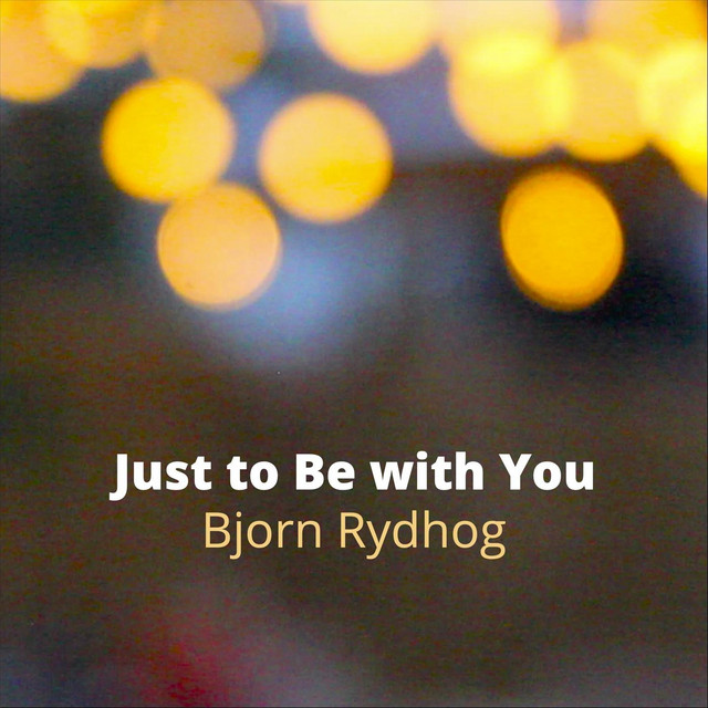 Bjorn Rydhog – Just to Be with You (Spotify)