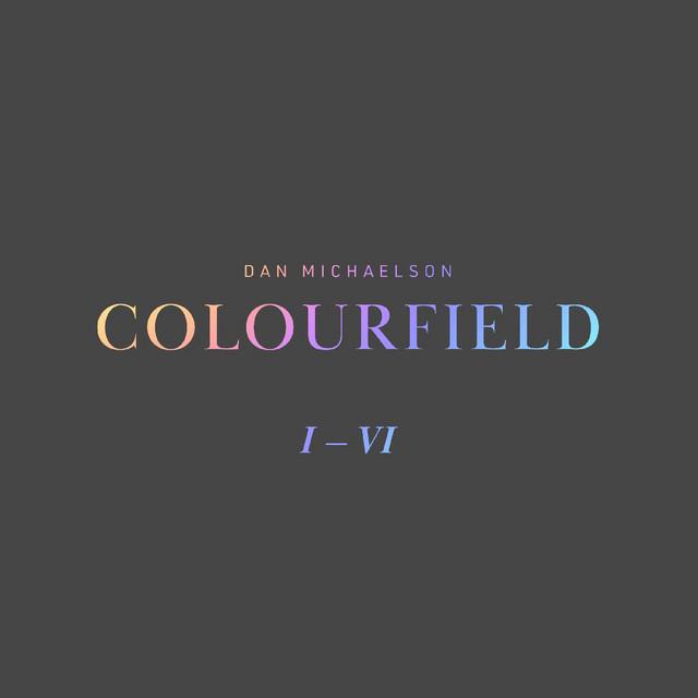 Dan Michaelson – Colourfield III (Spotify)