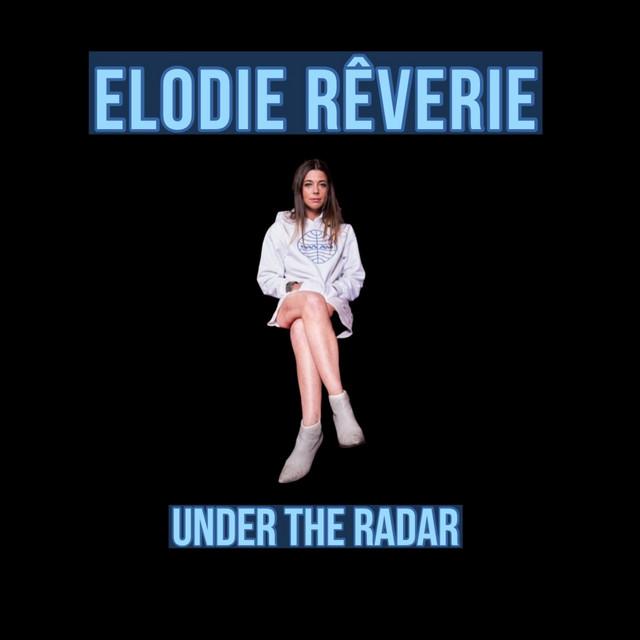 Elodie Rêverie – Under the Radar (Spotify)