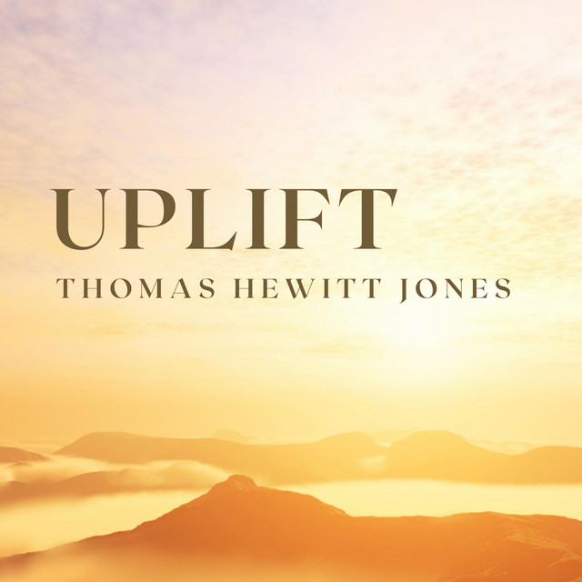 Thomas Hewitt Jones – Uplift (Spotify)