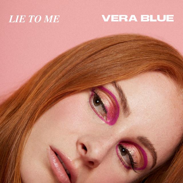 Vera Blue – Lie To Me (Spotify)