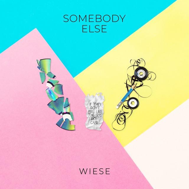 Wiese – Somebody Else (Spotify)