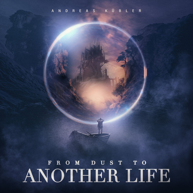 Andreas Kübler – From Dust to Another Life (Spotify)