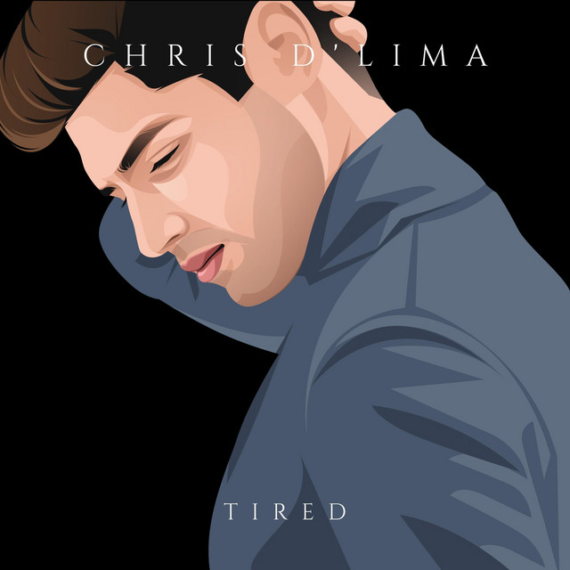 Chris D'lima – Tired (Spotify)