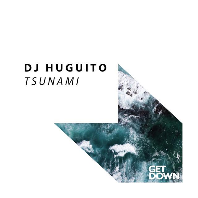 DJ Huguito – Tsunami – Original Mix (Spotify)
