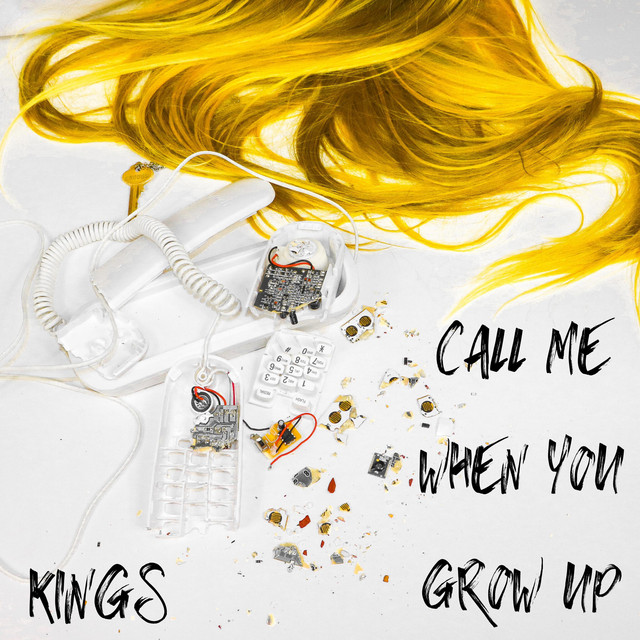 KINGS – call me when you grow up… (Spotify)