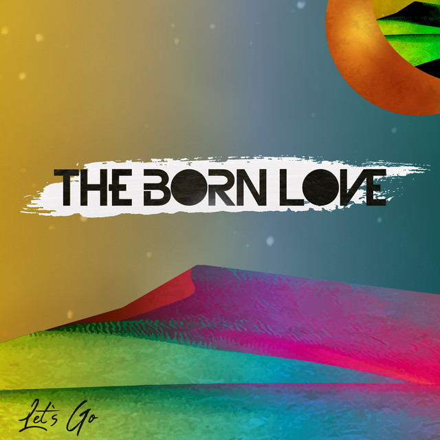 The Born Love – Let's Go (Spotify)