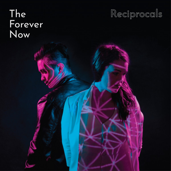 The Forever Now – Reciprocals (Spotify)