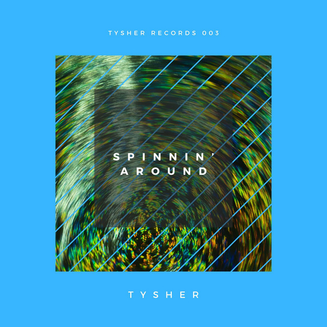 TYSHER – Spinnin' Around (Spotify)