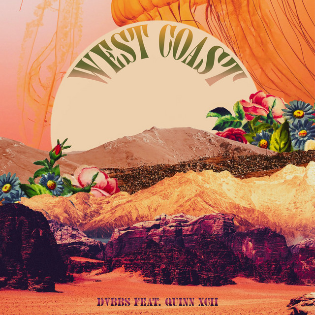 DVBBS – West Coast (feat. Quinn XCII) (Spotify)