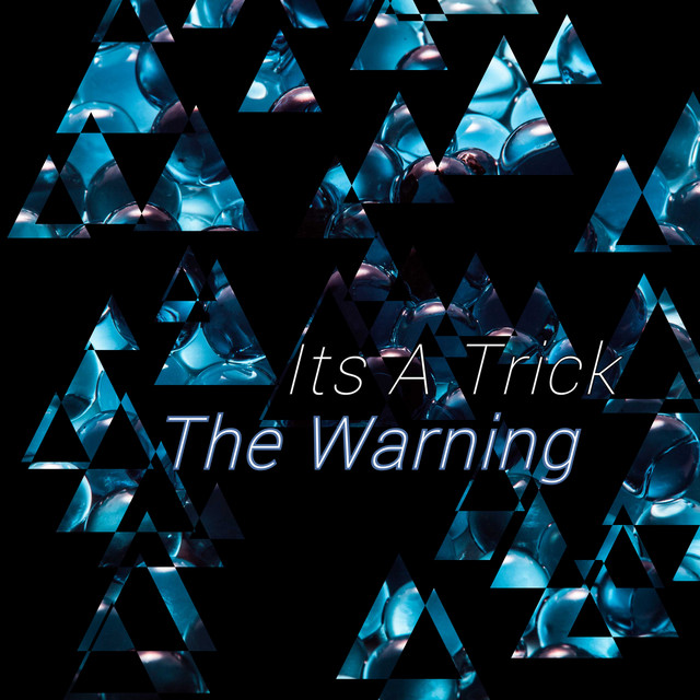 It's A Trick – The Warning (Spotify)