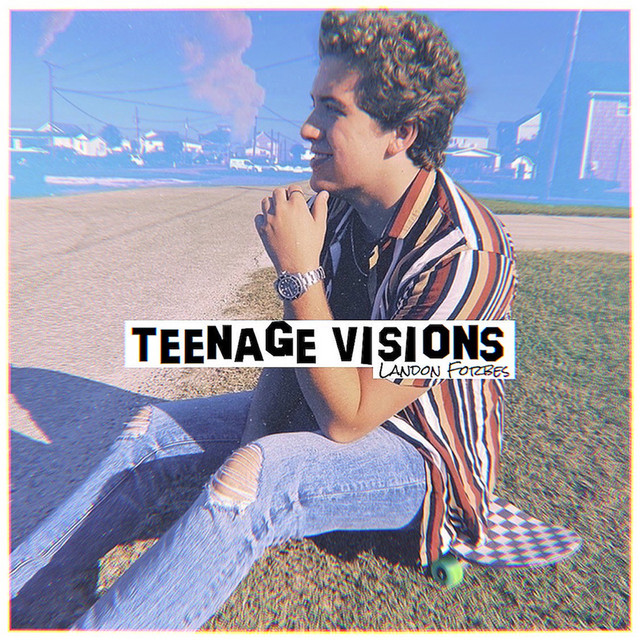 Landon Forbes – Teenage Visions (Spotify)