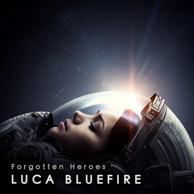 Luca Bluefire – Forgotten Heroes (Spotify)