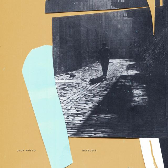 Luca Musto – Restless (Spotify)