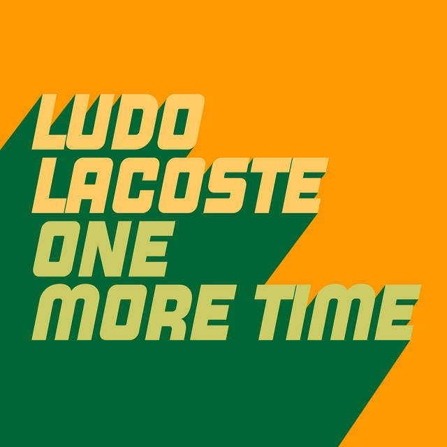 Ludo Lacoste – One More Time (Spotify)
