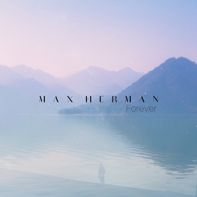 Max Herman – Forever (Spotify)