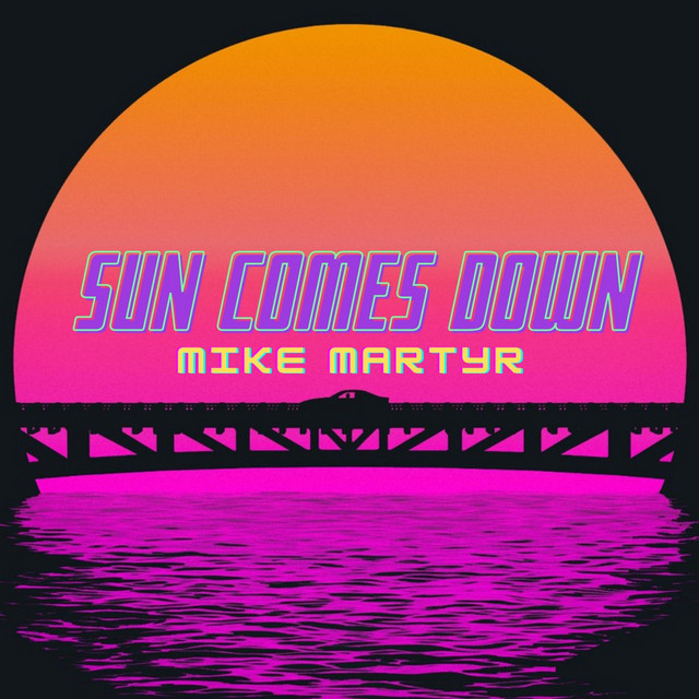 Mike Martyr – Sun Comes Down (Spotify)