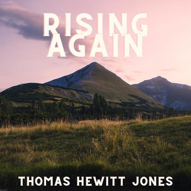 Thomas Hewitt Jones – Rising Again (Spotify)