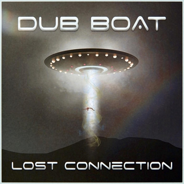 Dub Boat – Lost Connection (Spotify)