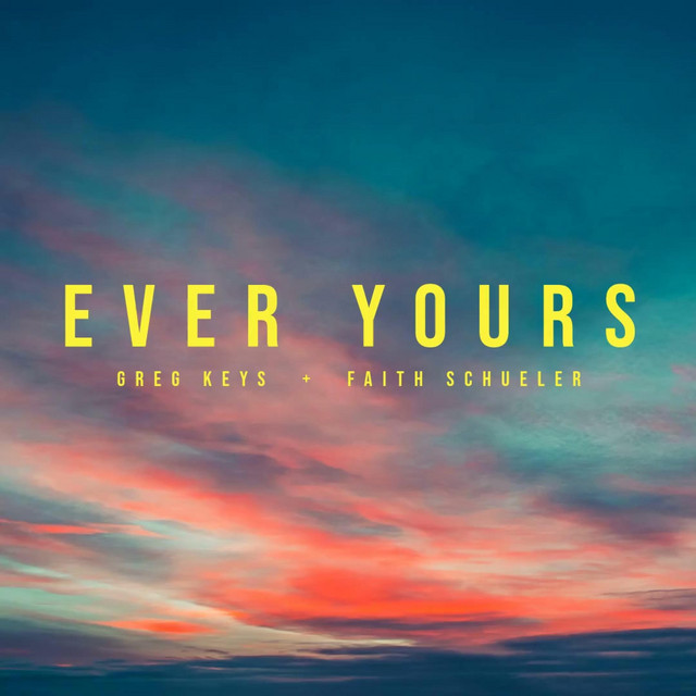 Greg Keys – Ever Yours (Spotify)