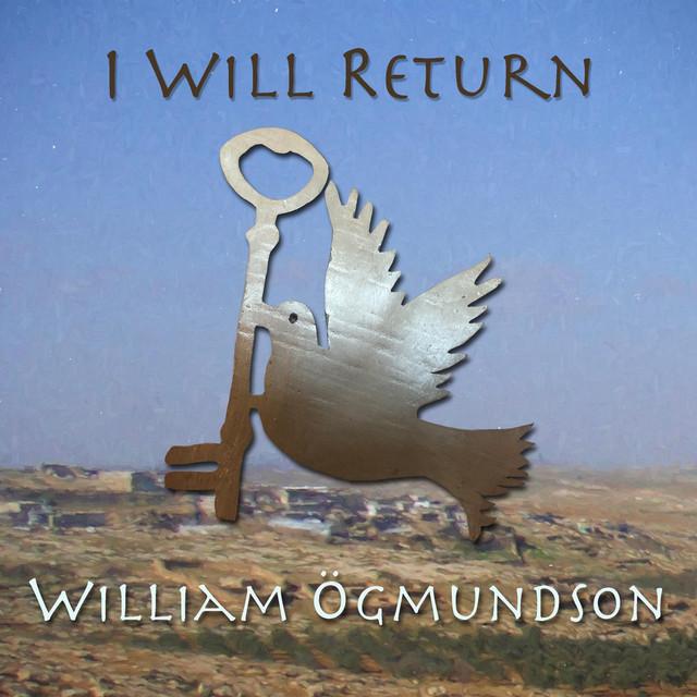 William Ogmundson – I Will Return (Spotify)