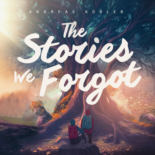 Andreas Kübler – The Stories We Forgot (Spotify)