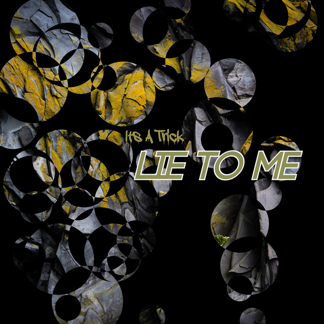 It's A Trick – Lie to Me (Spotify)