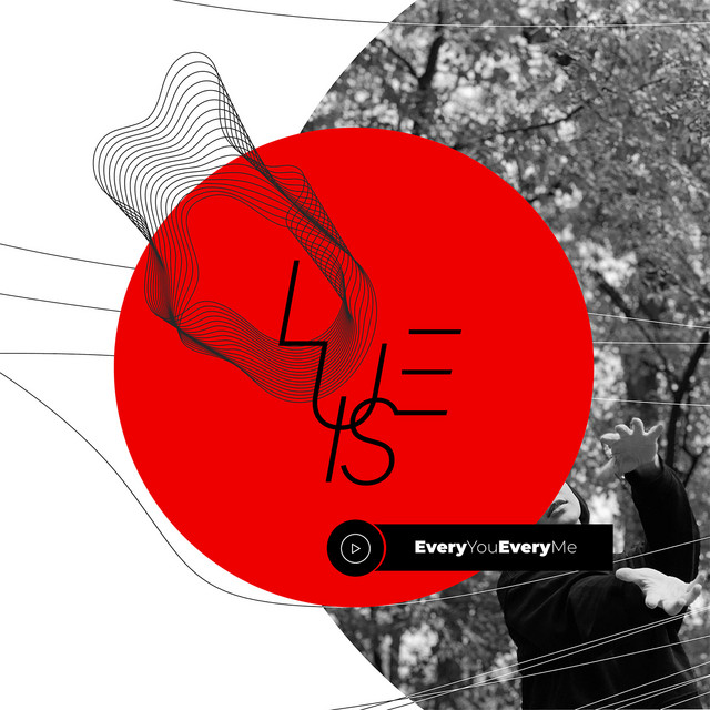 Luise – Every You Every Me (Spotify)