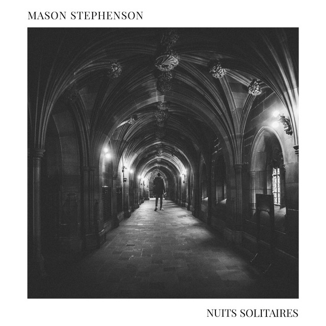 Mason Stephenson – Nuits Solitaires (Spotify)