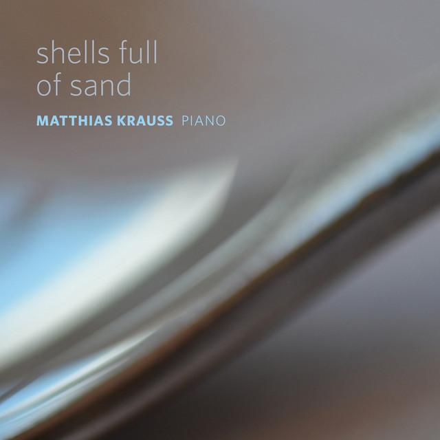 Matthias Krauss – Shells Full Of Sand (Spotify)