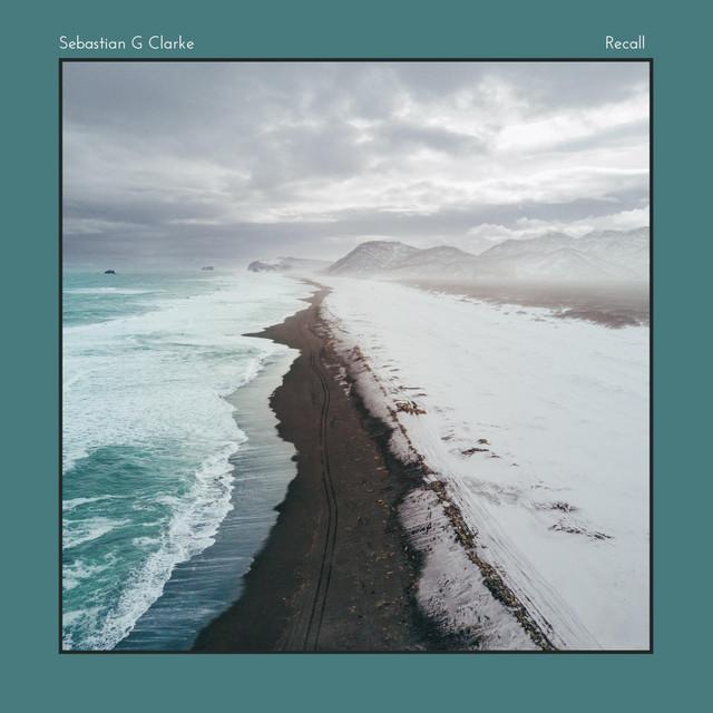 Sebastian G Clarke – Recall (Spotify)