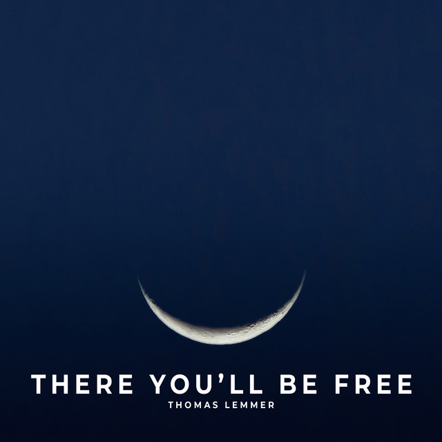 Thomas Lemmer – There You'll Be Free (Spotify)