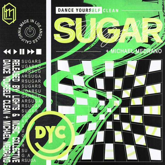 Dance Yourself Clean x Michael Medrano – Sugar (Spotify)