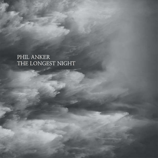 Phil Anker – The Longest Night (Spotify)