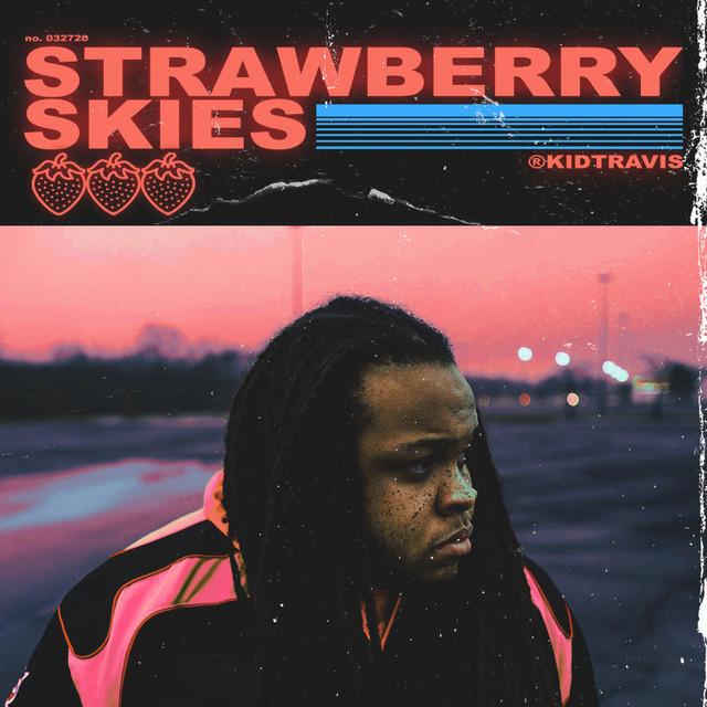 Kid Travis – Strawberry Skies (Spotify)