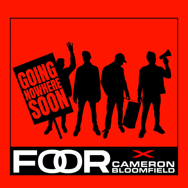 FooR, Cameron Bloomfield – Going Nowhere Soon (Spotify)