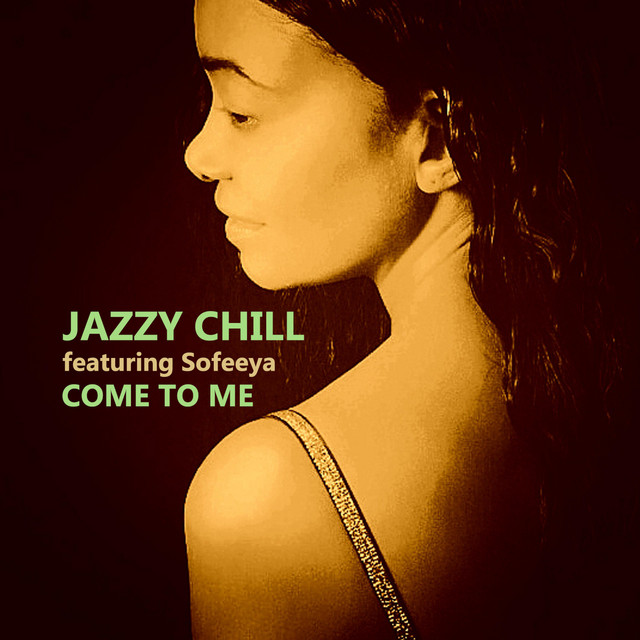Jazzy Chill – Come To Me (Spotify)