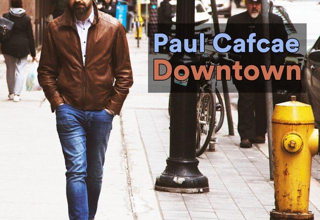 Paul Cafcae - Downtown (Spotify), Rock music genre, Nagamag Magazine