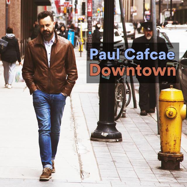 Paul Cafcae – Downtown (Spotify)