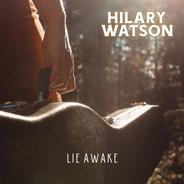 Hilary Watson – Lie Awake (Spotify)