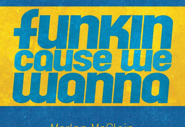 Marlon McClain - Funkin Cause We Wanna (Spotify), Jazz music genre, Nagamag Magazine