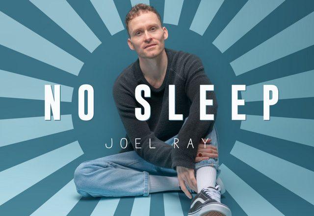 Joel Ray - No Sleep (Spotify), Pop music genre, Nagamag Magazine