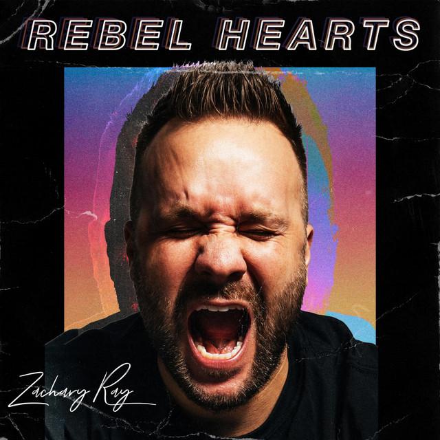 Zachary Ray – Rebel Hearts (Spotify)
