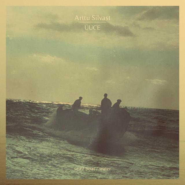 ÜUCE, Arttu Silvast – sea / boat / water (Spotify)